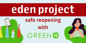 Eden Project – Safe Reopening with Green 4