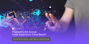 Thinkwell-annual-guest-experience-trend-report